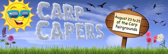The Carp Capers hit the Agricultural Hall Aug. 23, 24 and 25.